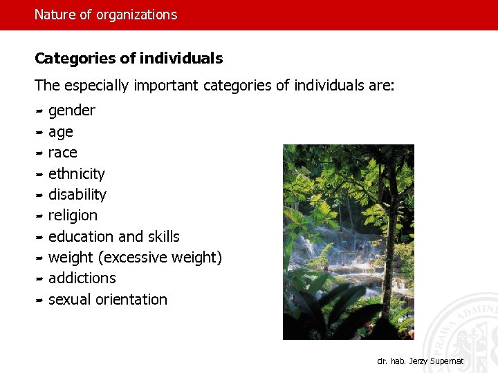 Nature of organizations Categories of individuals The especially important categories of individuals are: º