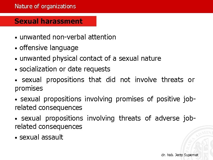 Nature of organizations Sexual harassment • unwanted non-verbal attention • offensive language • unwanted