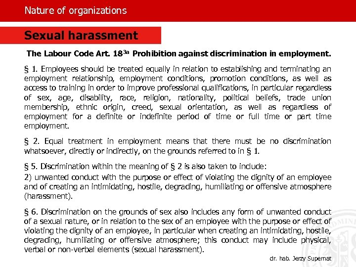 Nature of organizations Sexual harassment The Labour Code Art. 183 a Prohibition against discrimination