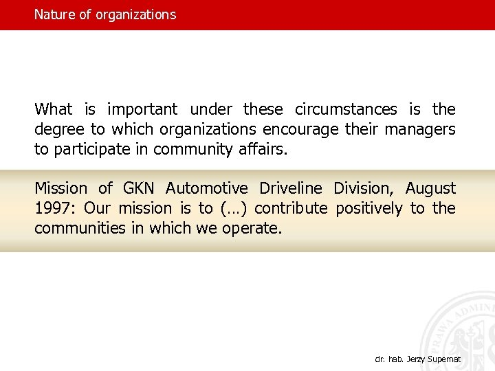 Nature of organizations What is important under these circumstances is the degree to which