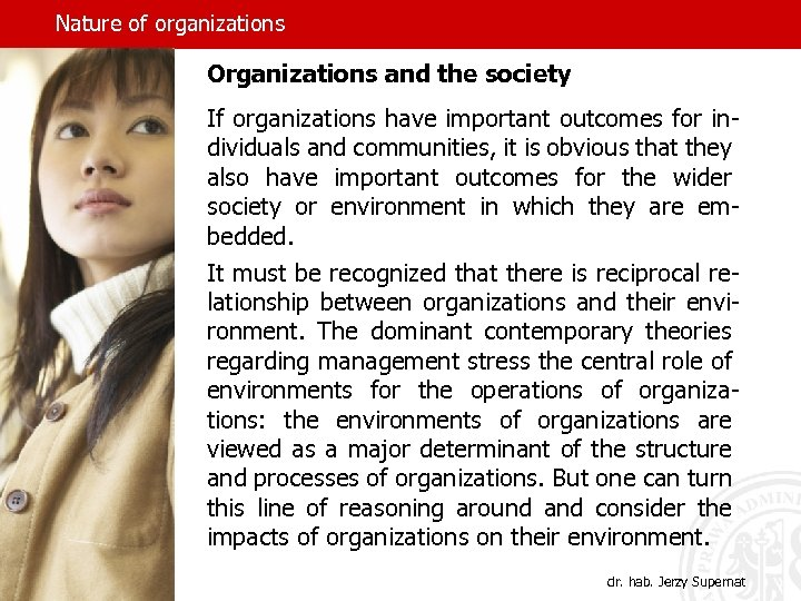 Nature of organizations Organizations and the society If organizations have important outcomes for individuals
