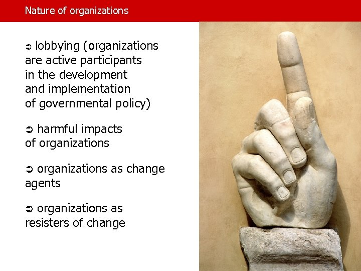 Nature of organizations Ü lobbying (organizations are active participants in the development and implementation