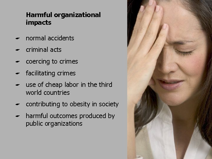 Harmful organizational impacts A normal accidents A criminal acts A coercing to crimes A