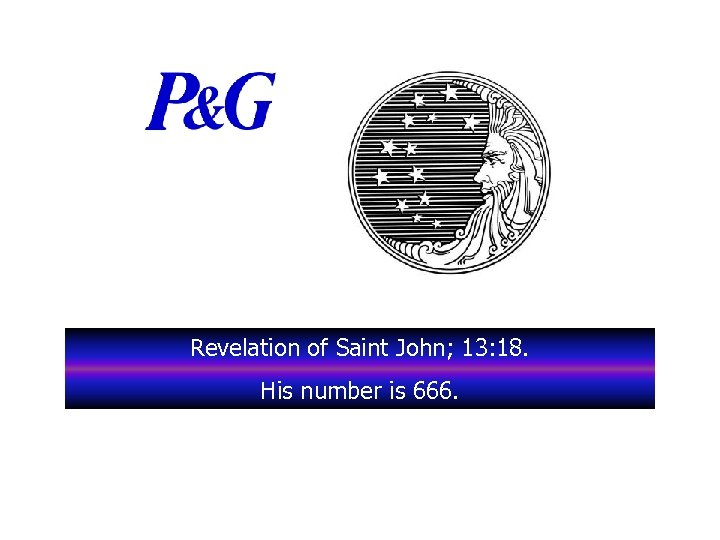 Revelation of Saint John; 13: 18. His number is 666.