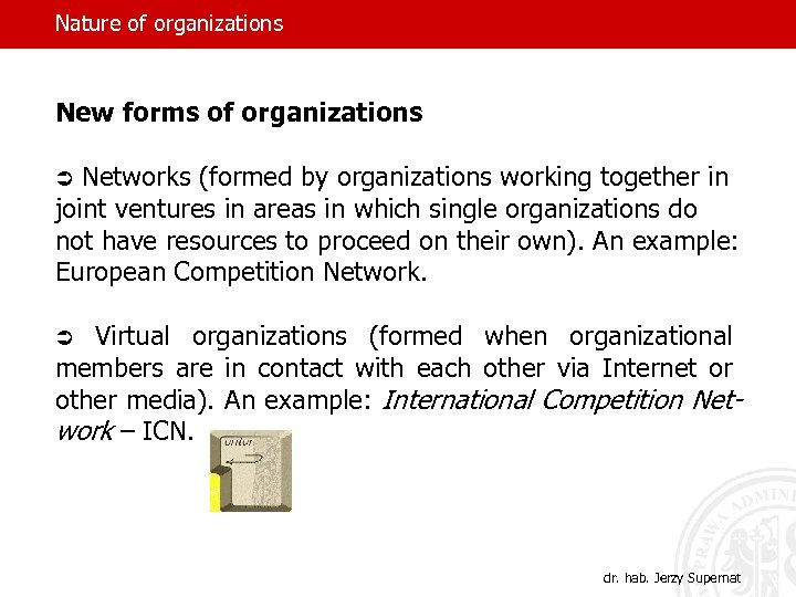 Nature of organizations New forms of organizations Ü Networks (formed by organizations working together
