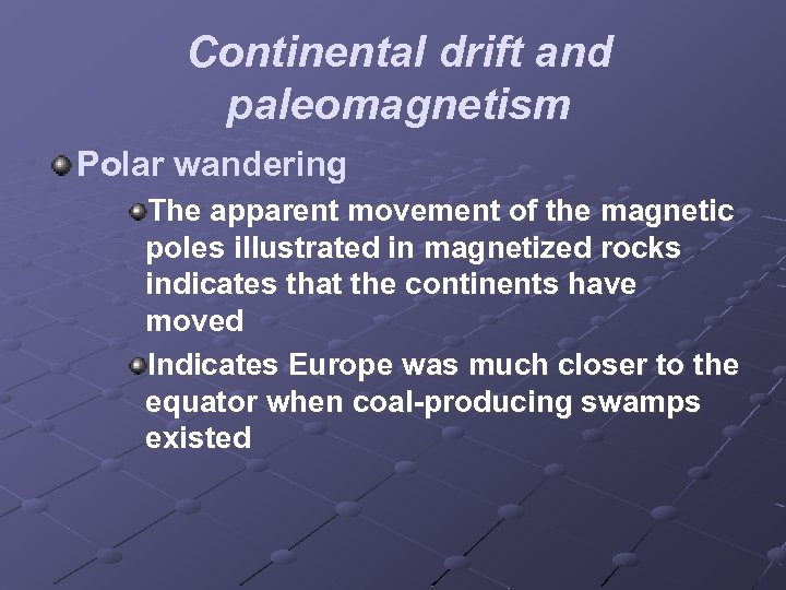 Continental drift and paleomagnetism Polar wandering The apparent movement of the magnetic poles illustrated