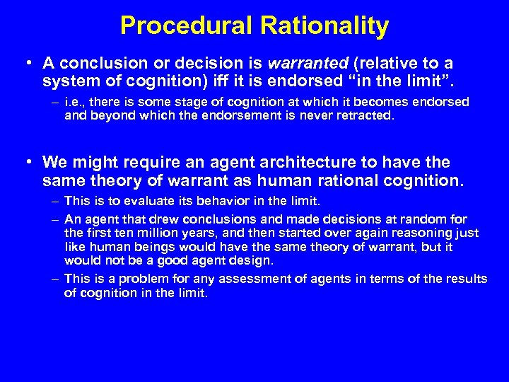 Procedural Rationality • A conclusion or decision is warranted (relative to a system of