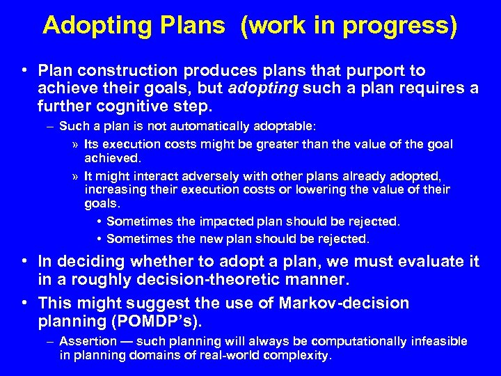 Adopting Plans (work in progress) • Plan construction produces plans that purport to achieve