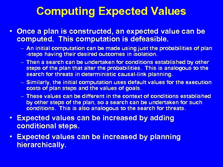 Computing Expected Values • Once a plan is constructed, an expected value can be