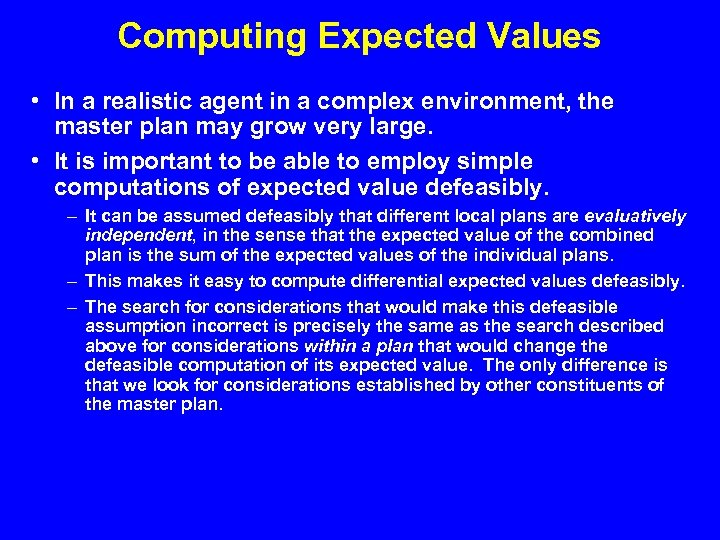 Computing Expected Values • In a realistic agent in a complex environment, the master