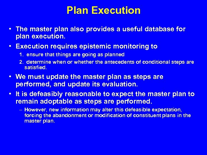 Plan Execution • The master plan also provides a useful database for plan execution.