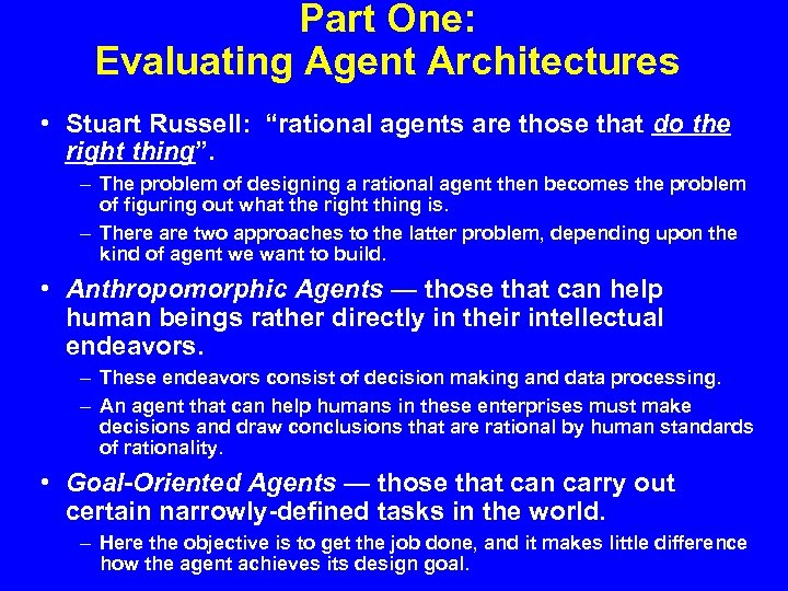"Part One: Evaluating Agent Architectures • Stuart Russell: ""rational agents are those that do"