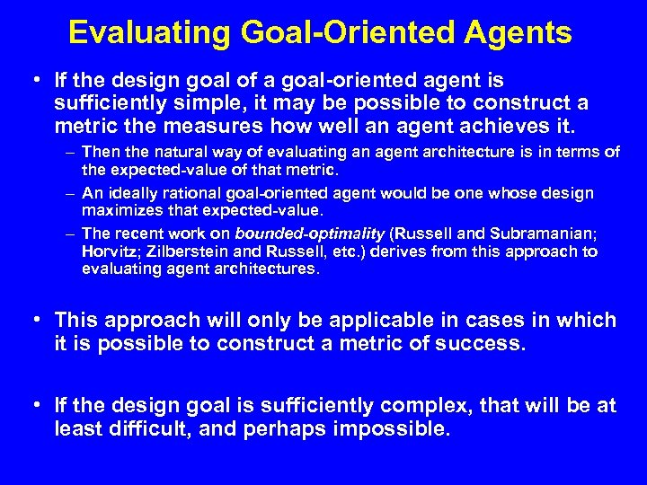 Evaluating Goal-Oriented Agents • If the design goal of a goal-oriented agent is sufficiently