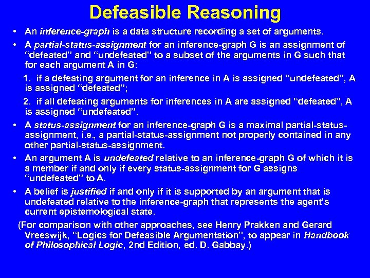 Defeasible Reasoning • An inference-graph is a data structure recording a set of arguments.