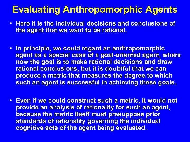 Evaluating Anthropomorphic Agents • Here it is the individual decisions and conclusions of the