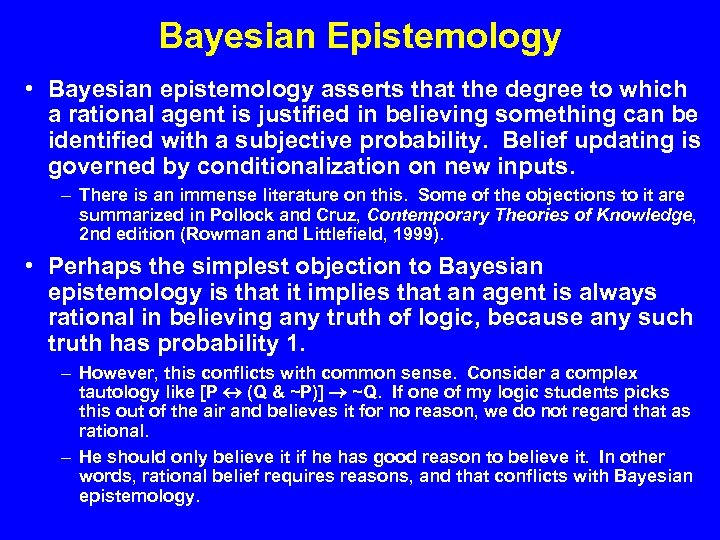 Bayesian Epistemology • Bayesian epistemology asserts that the degree to which a rational agent
