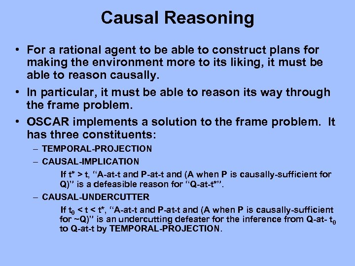 Causal Reasoning • For a rational agent to be able to construct plans for