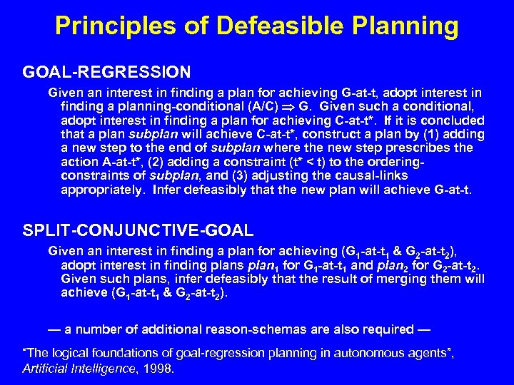 Principles of Defeasible Planning GOAL-REGRESSION Given an interest in finding a plan for achieving