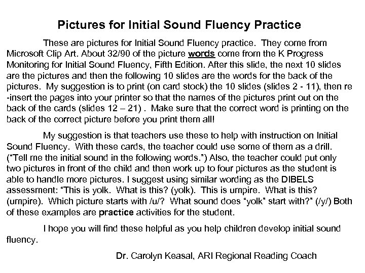 Pictures for Initial Sound Fluency Practice These are pictures for Initial Sound Fluency practice.