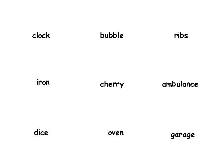 clock bubble ribs iron cherry ambulance dice oven garage