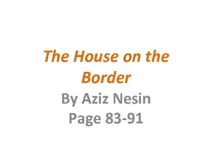 The House on the Border By Aziz Nesin Page 83 -91