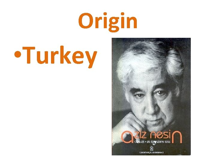 Origin • Turkey