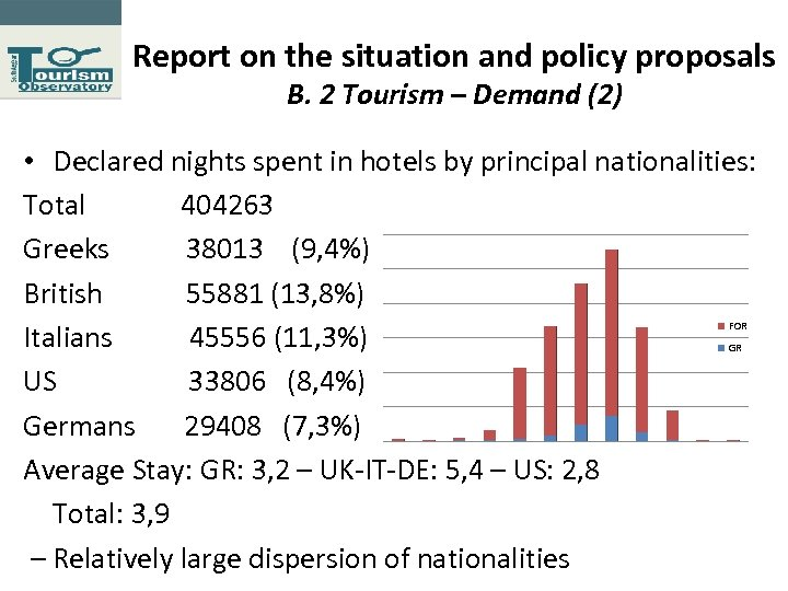 Report on the situation and policy proposals Β. 2 Tourism – Demand (2) •