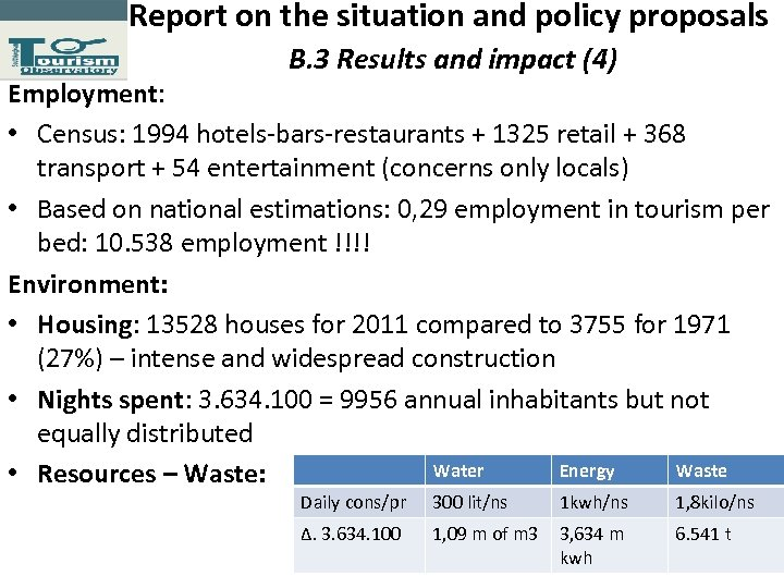 Report on the situation and policy proposals Β. 3 Results and impact (4) Employment: