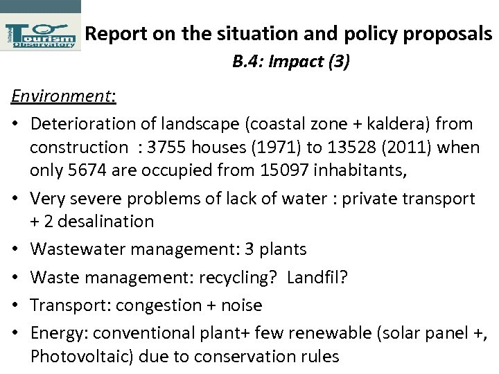 Report on the situation and policy proposals Β. 4: Impact (3) Environment: • Deterioration