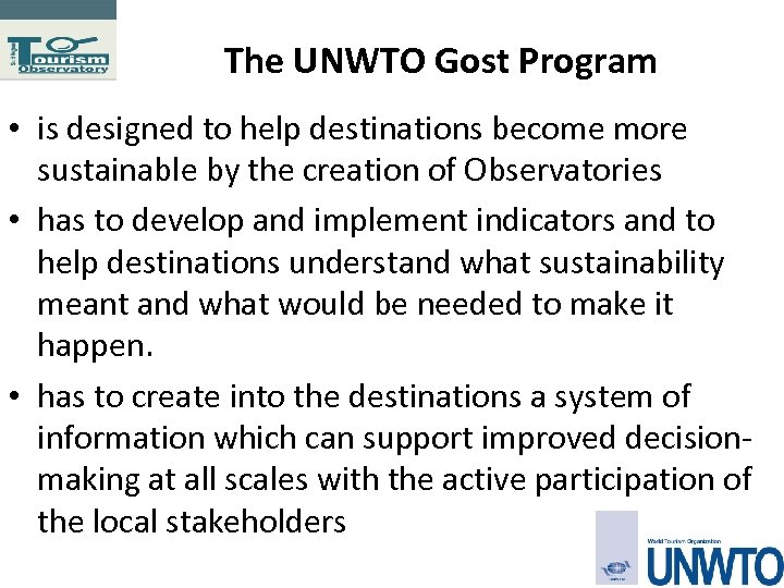 The UNWTO Gost Program • is designed to help destinations become more sustainable by