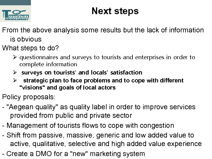 Next steps From the above analysis some results but the lack of information is