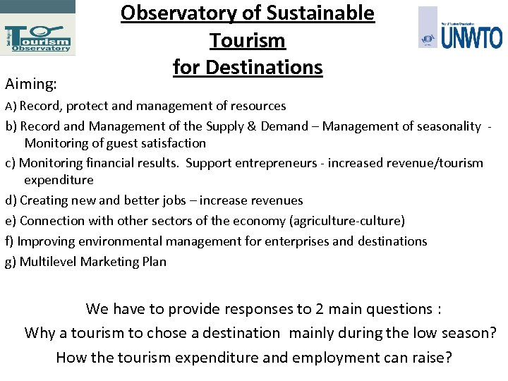 Aiming: Observatory of Sustainable Tourism for Destinations Α) Record, protect and management of resources
