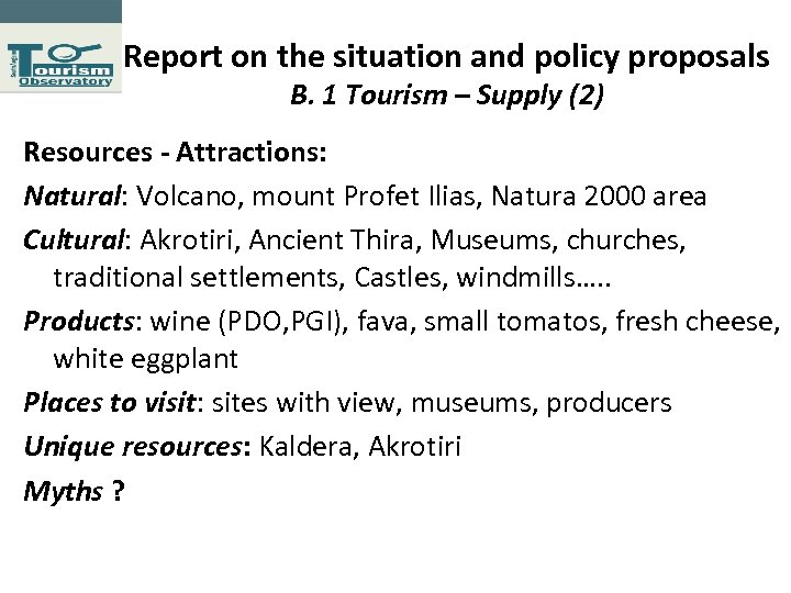 Report on the situation and policy proposals Β. 1 Tourism – Supply (2) Resources