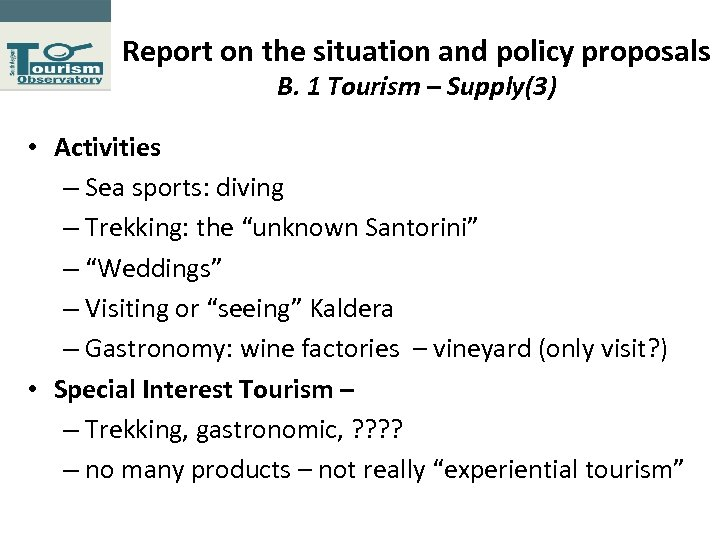 Report on the situation and policy proposals Β. 1 Tourism – Supply(3) • Activities