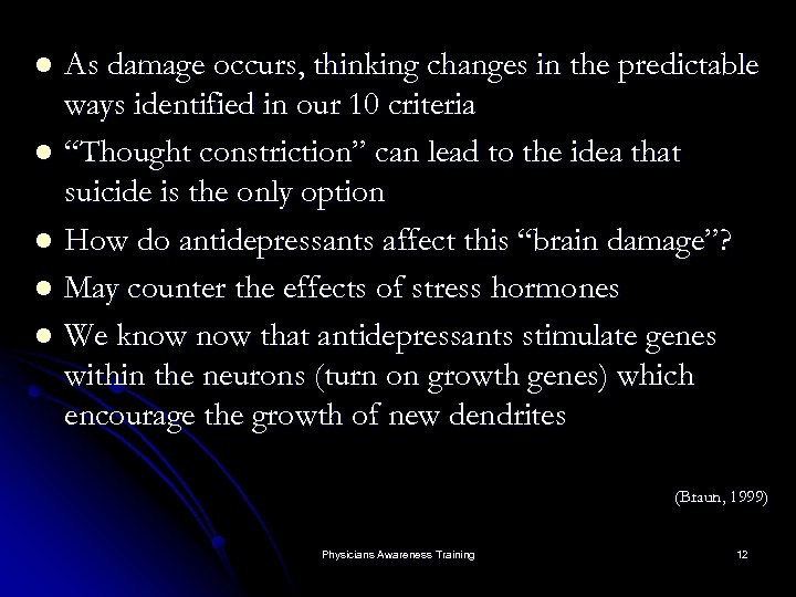As damage occurs, thinking changes in the predictable ways identified in our 10 criteria