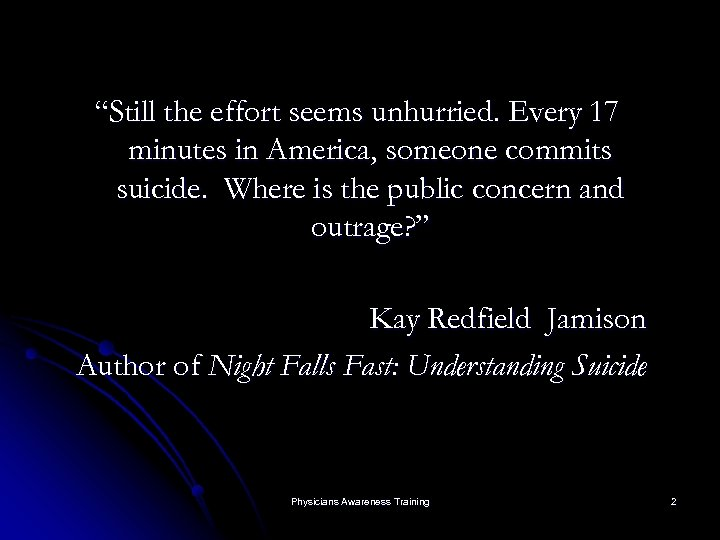 """Still the effort seems unhurried. Every 17 minutes in America, someone commits suicide. Where"
