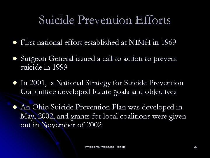 Suicide Prevention Efforts l First national effort established at NIMH in 1969 l Surgeon
