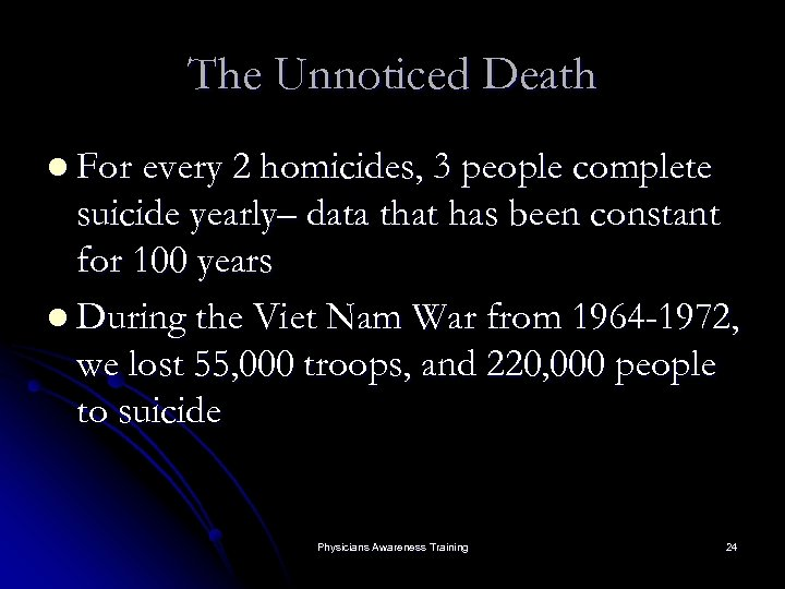 The Unnoticed Death l For every 2 homicides, 3 people complete suicide yearly– data