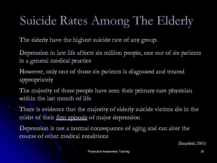Suicide Rates Among The Elderly • The elderly have the highest suicide rate of