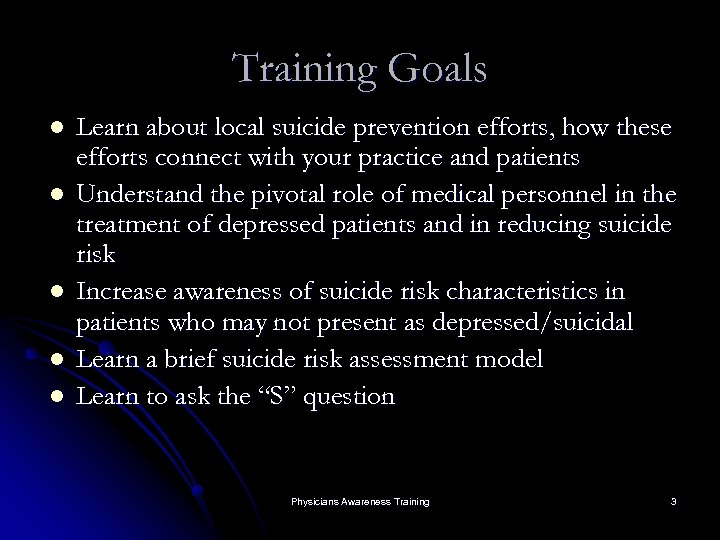Training Goals l l l Learn about local suicide prevention efforts, how these efforts