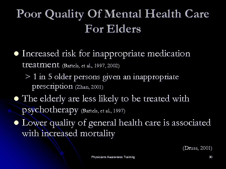 Poor Quality Of Mental Health Care For Elders l Increased risk for inappropriate medication