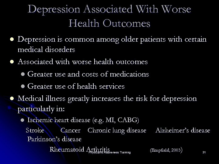 Depression Associated With Worse Health Outcomes l l l Depression is common among older