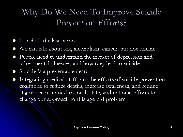 Why Do We Need To Improve Suicide Prevention Efforts? l l l Suicide is