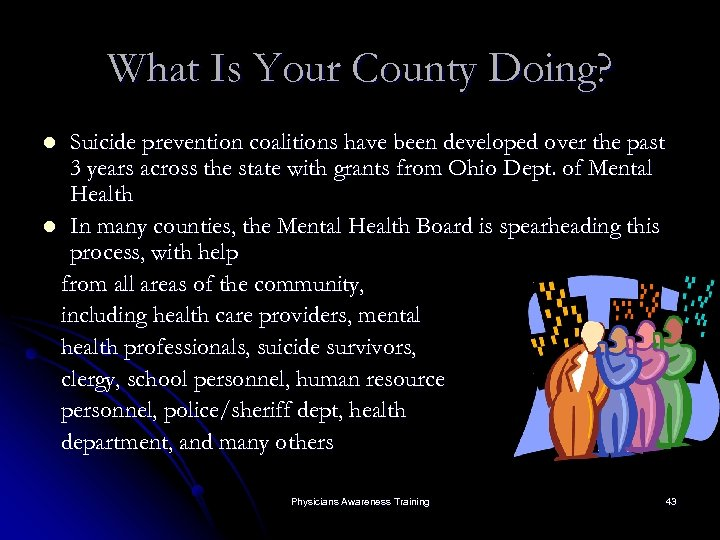 What Is Your County Doing? Suicide prevention coalitions have been developed over the past