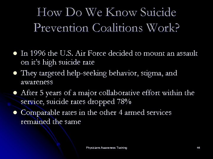 How Do We Know Suicide Prevention Coalitions Work? l l In 1996 the U.