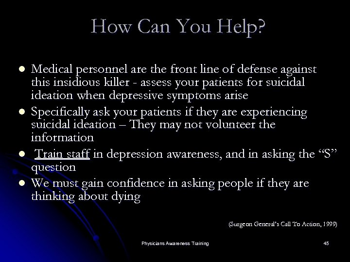 How Can You Help? l l Medical personnel are the front line of defense