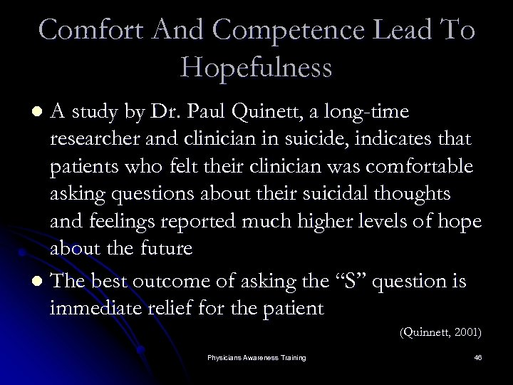 Comfort And Competence Lead To Hopefulness A study by Dr. Paul Quinett, a long-time