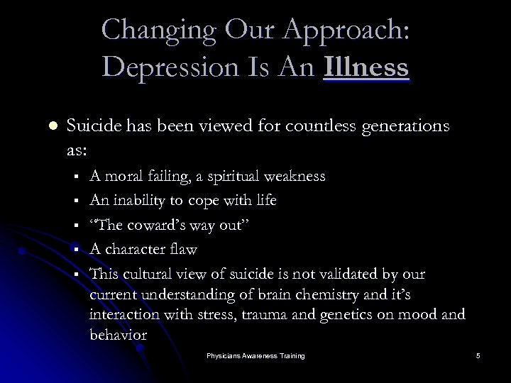 Changing Our Approach: Depression Is An Illness l Suicide has been viewed for countless