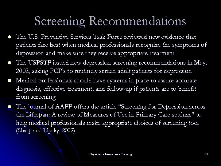 Screening Recommendations l l The U. S. Preventive Services Task Force reviewed new evidence