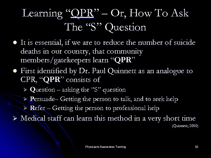 "Learning ""QPR"" – Or, How To Ask The ""S"" Question l l It is"